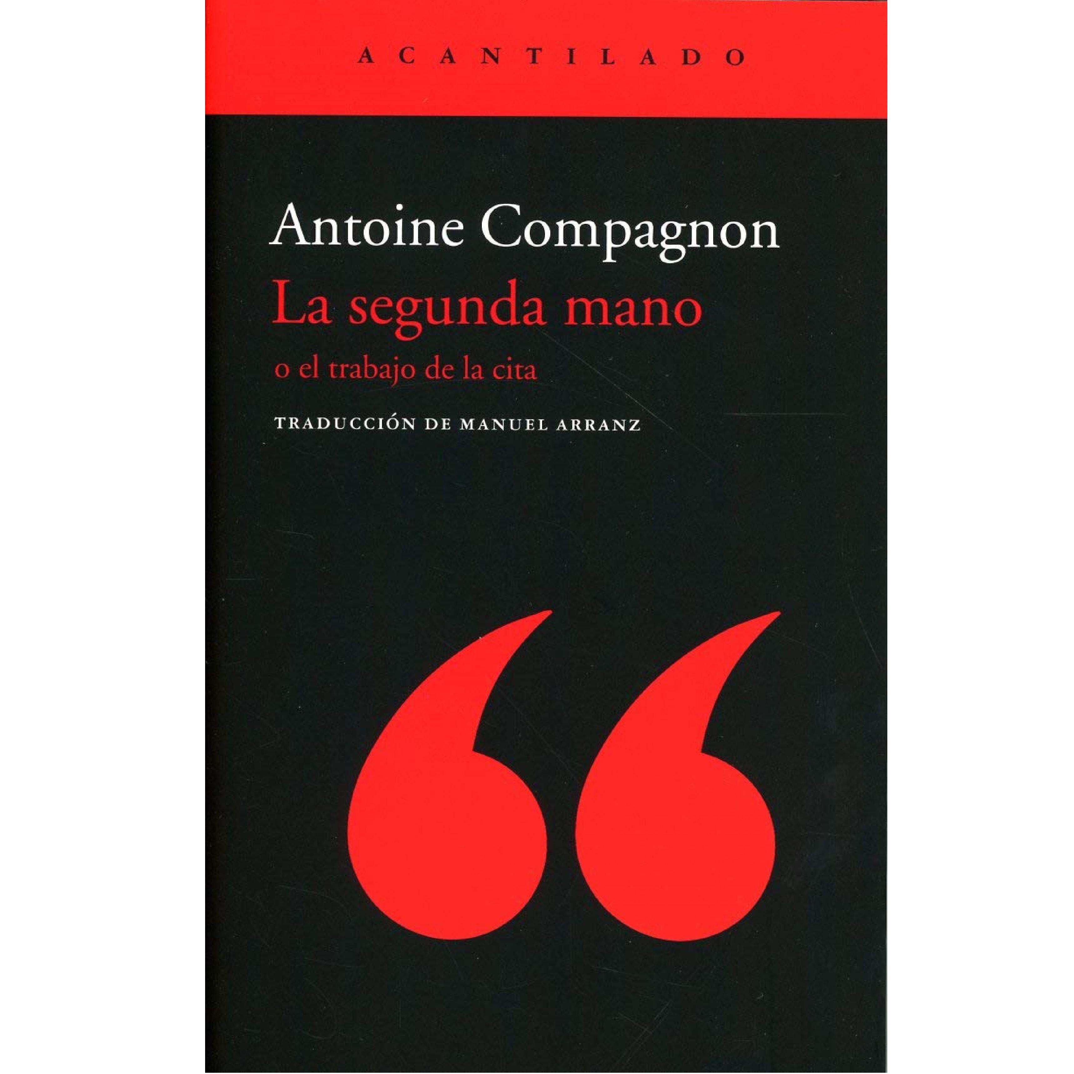Portada de 'La segunda mano o el trabajo de la cita', de Antoine Compagnon.