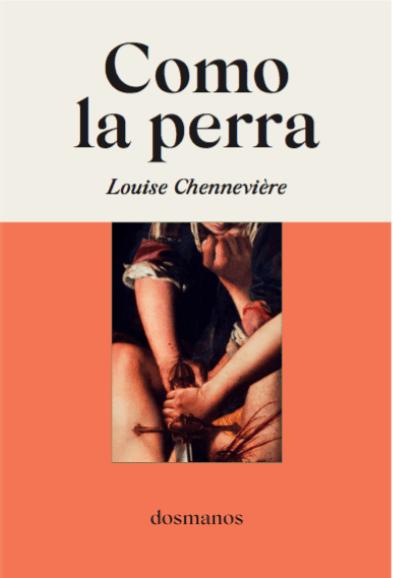 Portada de 'Comola perra', de Louise Chennevière.