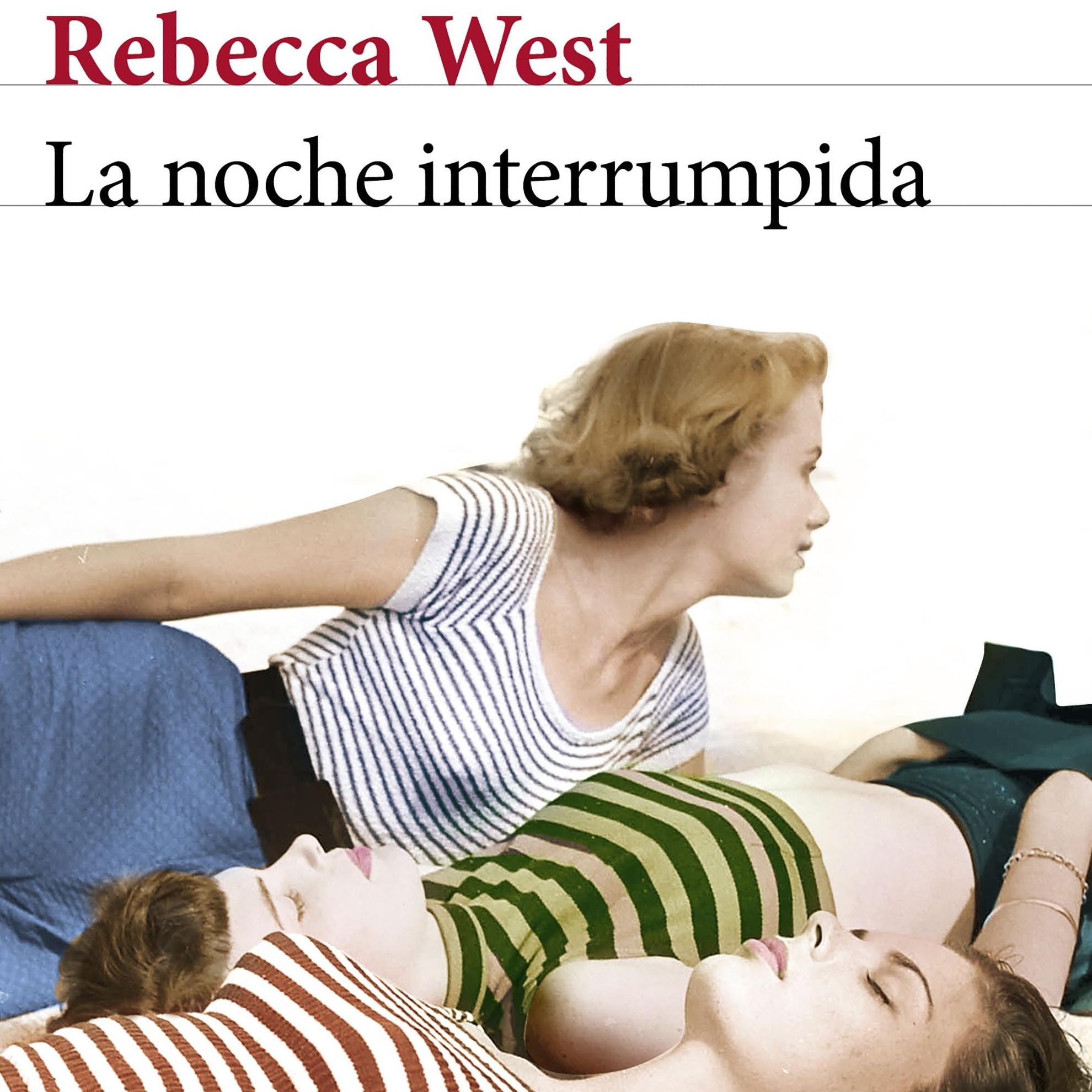'La noche interrumpida', de Rebecca West.