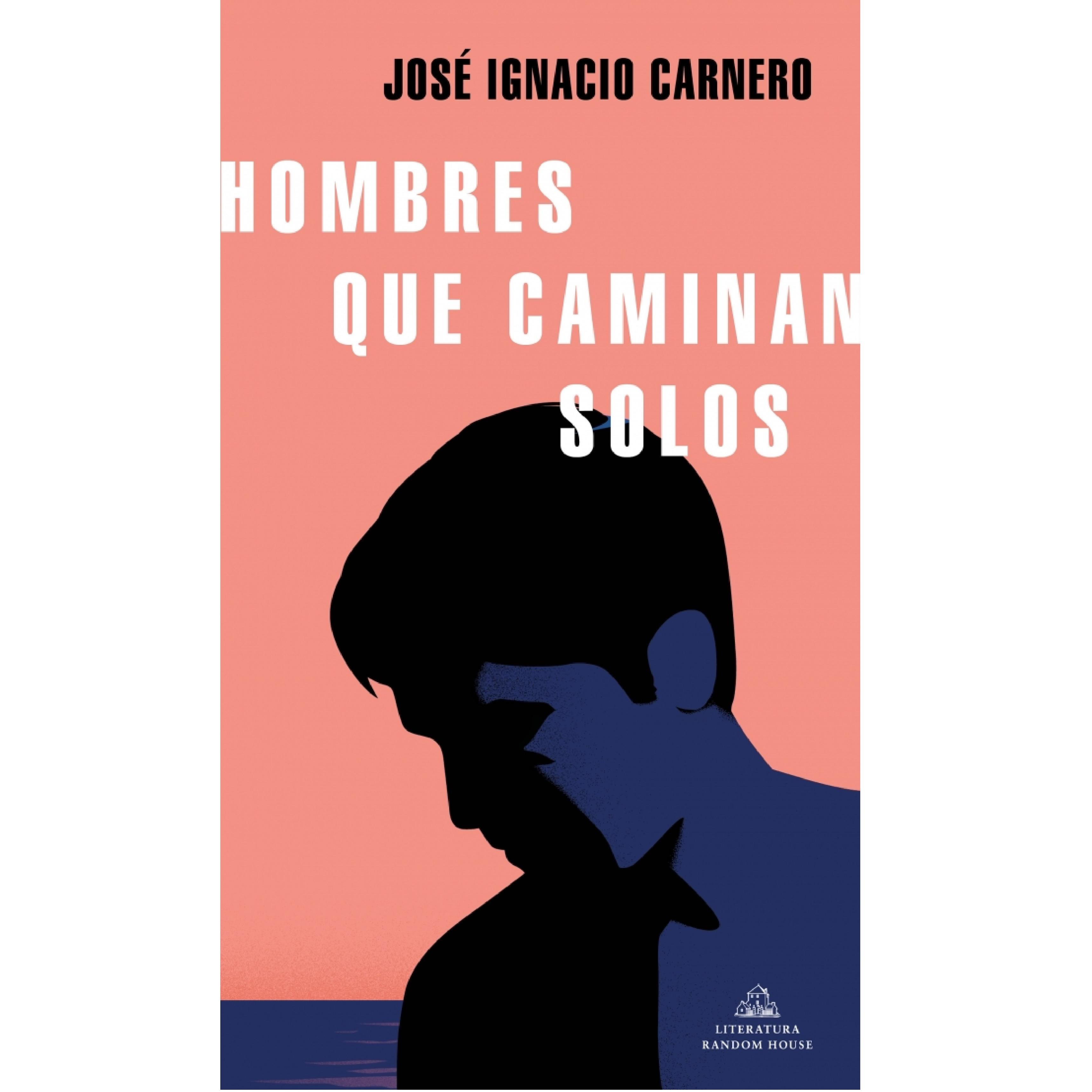 Portada de 'Hombres que caminan solos', de José Ignacio Carnero.