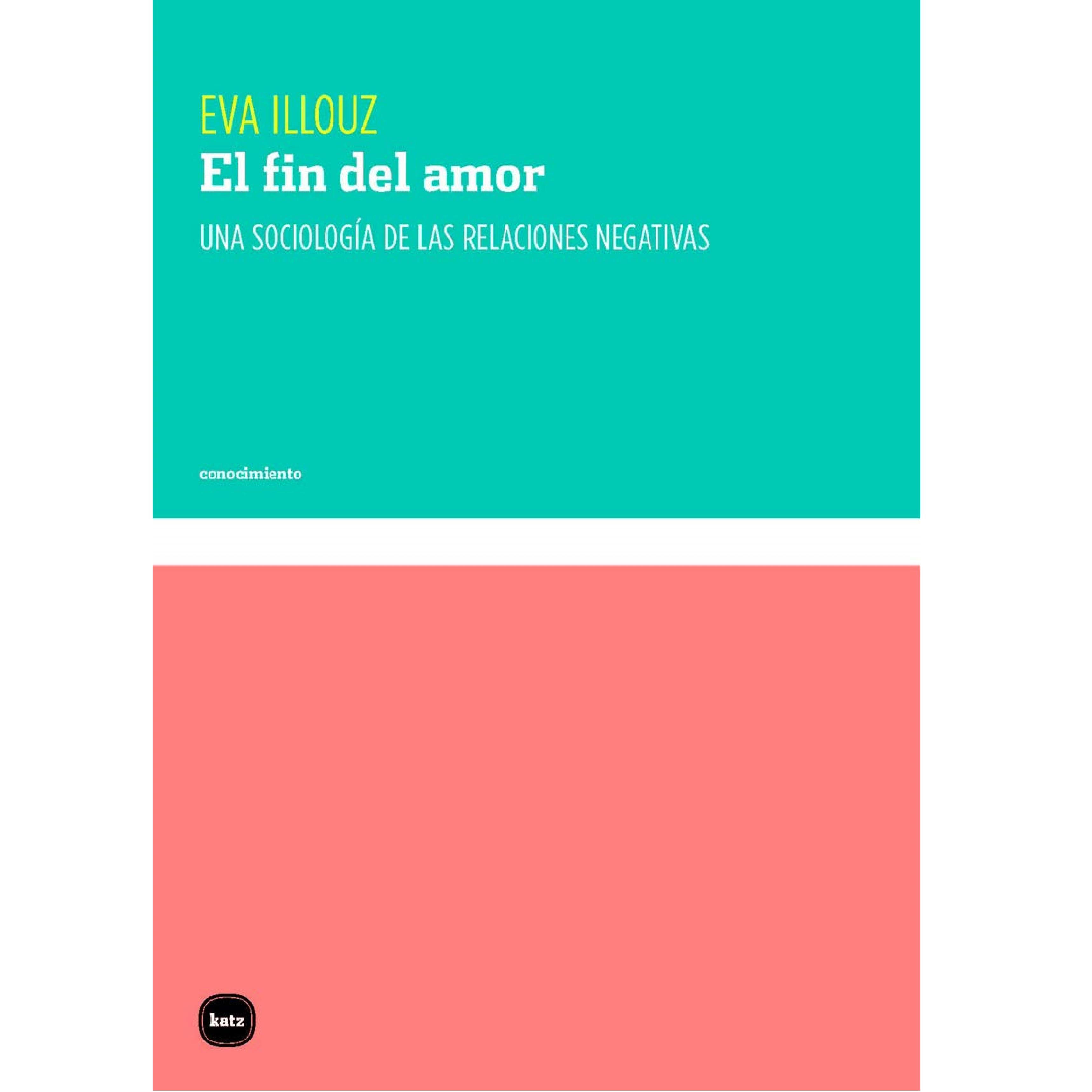Portada de 'El fin del amor', de Eva Illouz.