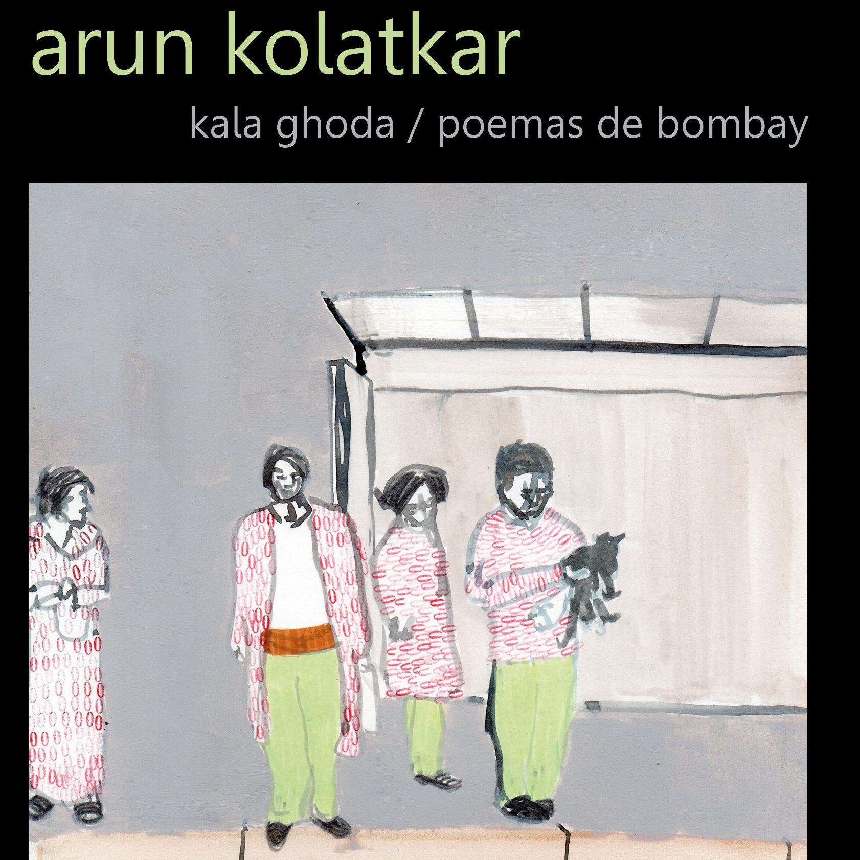 'Kala Godha. Poemas de Bombay', de Arun Kolatkar
