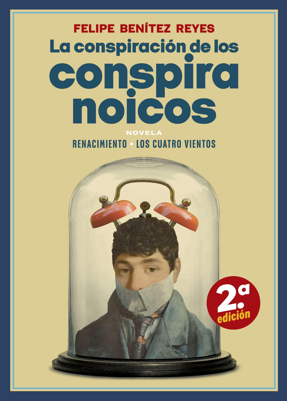 Portada de 'La conspiración de los paranoicos', de Felipe Benítez Reyes.
